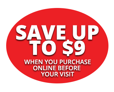 Save Up To $9 - When You Purchase Online Before Your Visit